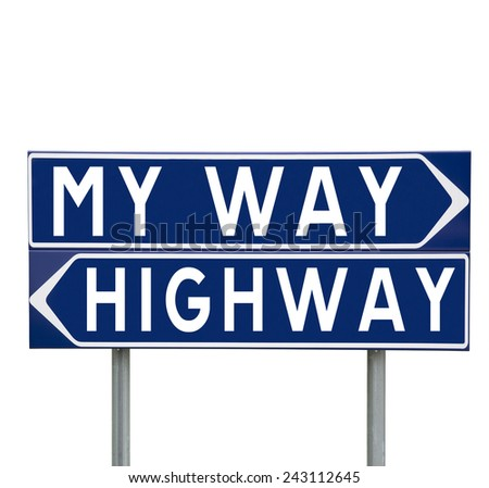 Blue Direction Signs with choice between My Way or the Highway isolated on white background - stock photo