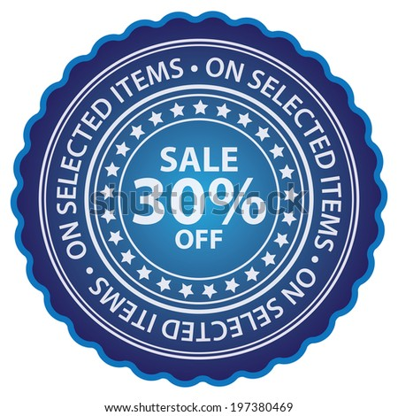 Blue Glossy Style Sale 30% Off, On Selected Items Sticker, Label, Tag or Icon Isolated on White Background  - stock photo