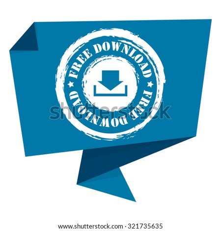 Blue Grunge Free Download Paper Origami Speech Bubble or Speech Balloon Infographics Sticker, Label, Sign or Icon Isolated on White Background - stock photo