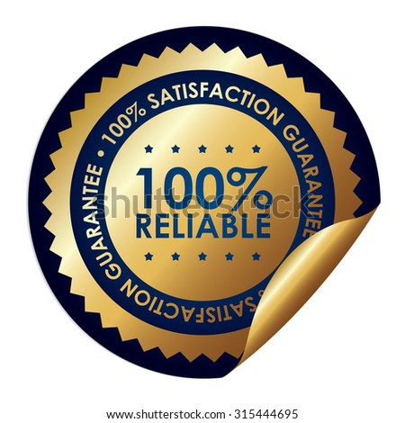 Blue Metallic Circle 100% Reliable 100% Satisfaction Guarantee Infographics Peeling Sticker, Label, Icon, Sign or Badge Isolated on White Background - stock photo