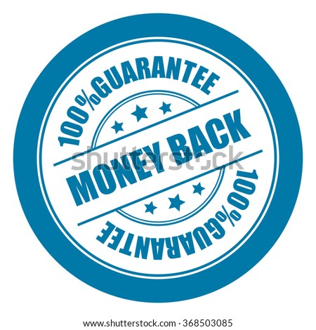 Blue Money Back 100% Guarantee Campaign Promotion, Product Label, Infographics Flat Icon, Sign, Sticker Isolated on White Background  - stock photo