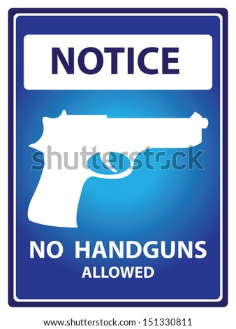 Blue Notice Plate For Safety Present By No Handguns Allowed With Gun Sign Isolated on White Background  - stock photo