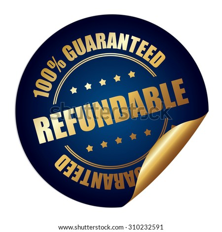 Blue Refundable 100% Guaranteed Infographics Peeling Sticker, Label, Icon, Sign or Badge Isolated on White Background  - stock photo