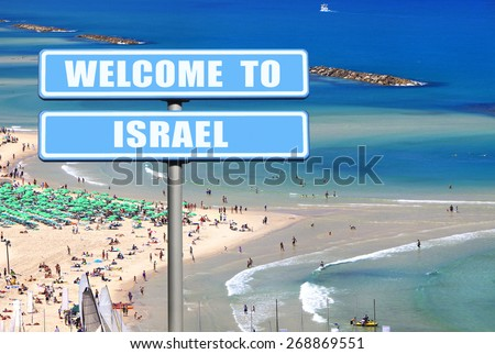 """Blue road sign """" Welcome to Israel """" - the invitation to the Israel ( visit and travel) against the Tel Aviv beach view, Mediterranean sea  - stock photo"""