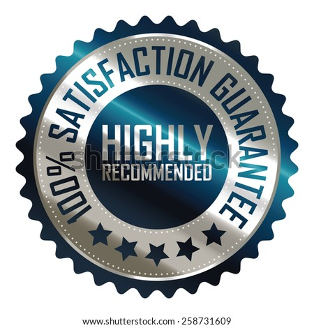 blue silver metallic highly recommended 100% satisfaction guarantee sticker, badge, icon, stamp, label, banner, sign isolated on white  - stock photo