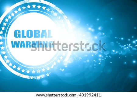 Blue stamp on a glittering background: global warming - stock photo
