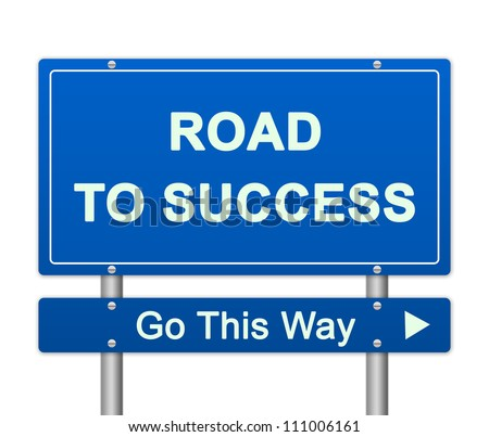 Blue Street Sign Present Road Sign To Success For Business Concept Isolated On White Background - stock photo