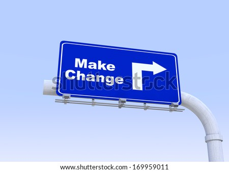 Blue street sign with make change world written on it with blue sky on the background - stock photo