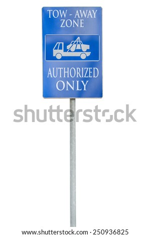 Blue Tow Away Zone Sign with Authorized only isolated on white - stock photo
