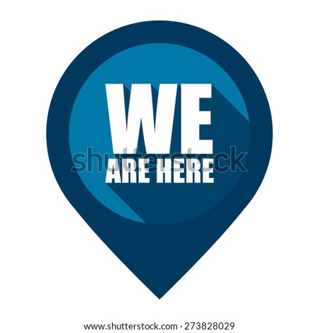 Blue We Are Here Map Pointer Icon Isolated on White Background  - stock photo