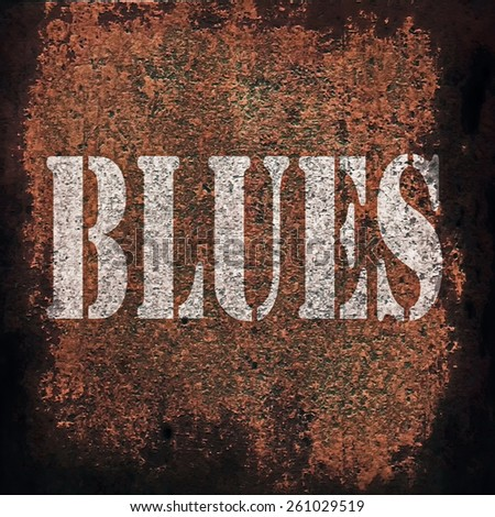 blues music on old rusty metal plate background