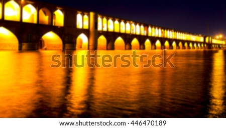 blur in iran   the old bridge of isfahan for light and night