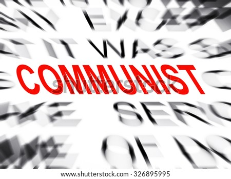 Blured text with focus on COMMUNIST
