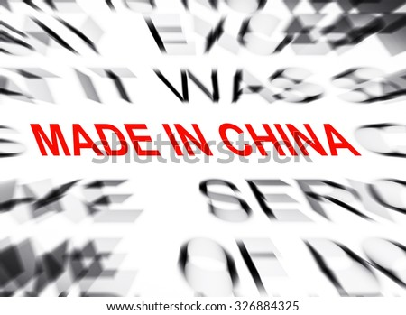 Blured text with focus on MADE IN CHINA