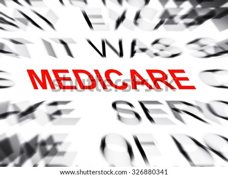 Blured text with focus on MEDICARE