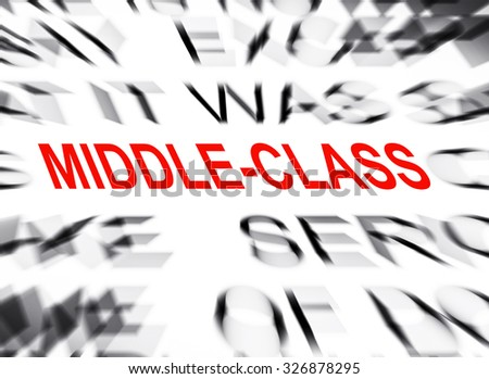 Blured text with focus on MIDDLE-CLASS