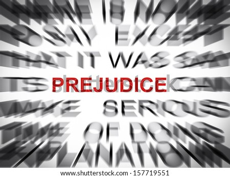Blured text with focus on PREJUDICE - stock photo