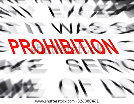 Blured text with focus on PROHIBITION