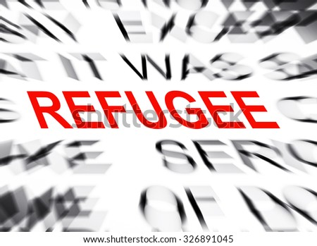 Blured text with focus on REFUGEE