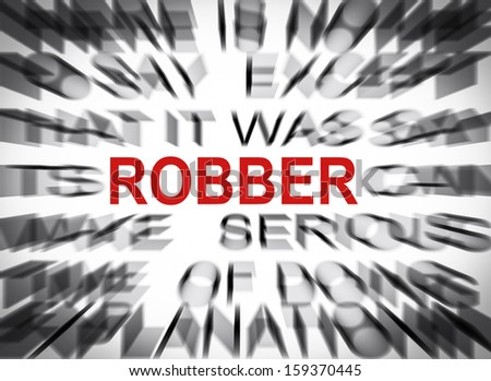 Blured text with focus on ROBBER