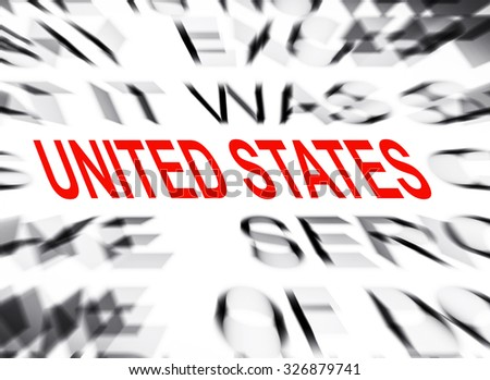 Blured text with focus on UNITED STATES