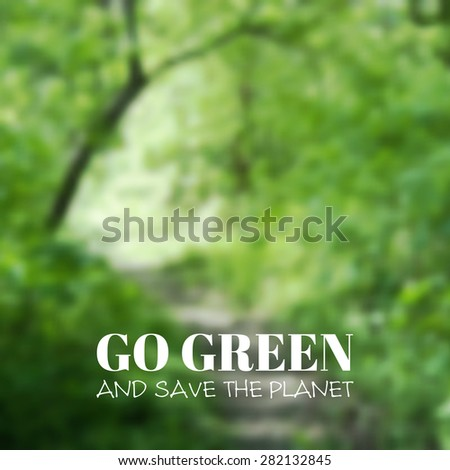 Blurred background. Green landscape. Go green and save the planet. Raster version - stock photo