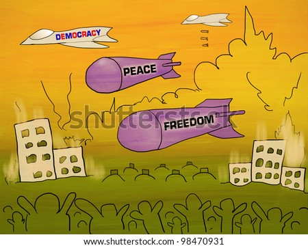 Bombs are peace and freedom from Democracy - stock photo