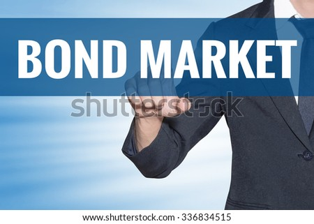 Bond Market word Business man touching on blue virtual screen - stock photo