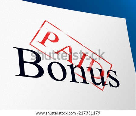 Bonus Paid Indicating For Free And Extra - stock photo