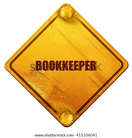 bookkeeper, 3D rendering, isolated grunge yellow road sign - stock photo