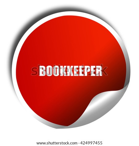 bookkeeper, 3D rendering, red sticker with white text - stock photo