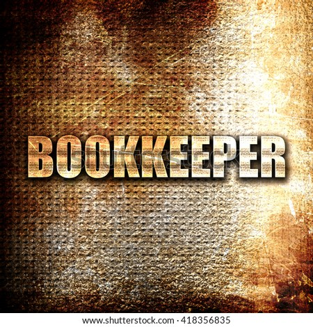 bookkeeper, rust writing on a grunge background - stock photo