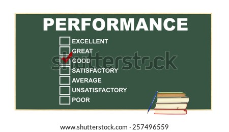 Books Leaning pencil in front of  Performance rating: excellent, great, good  red check mark, satisfactory, average, unsatisfactory, poor on chalkboard isolated on white background - stock photo