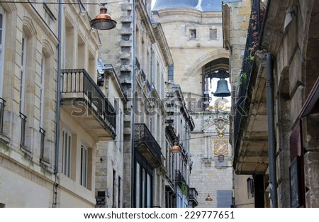BORDEAUX, FRANCE -- A TYPICAL STREET IN HISTORIC CENTER - stock photo
