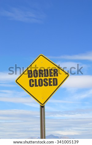 Border Closed Yellow Traffic Sign Blue Sky Clouds Mountain Peak
