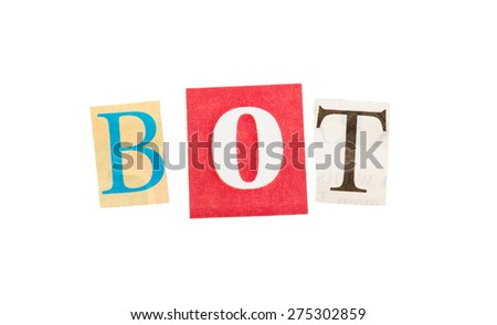 Bot inscription made with cut out letters isolated on white background - stock photo