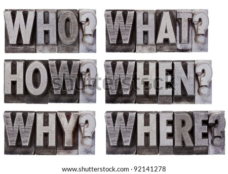 brainstorming or decision making questions - who, what, where, when, why, how - a collage of isolated words in vintage, grunge, metal letterpress printing blocks - stock photo