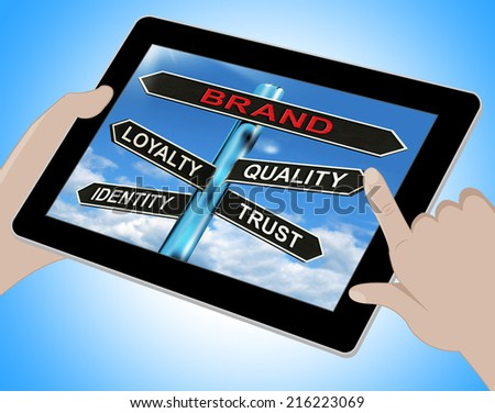 Brand Tablet Showing Loyalty Identity Quality And Trust - stock photo