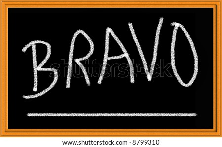 Bravo Written in chalk on Blackboard - stock photo