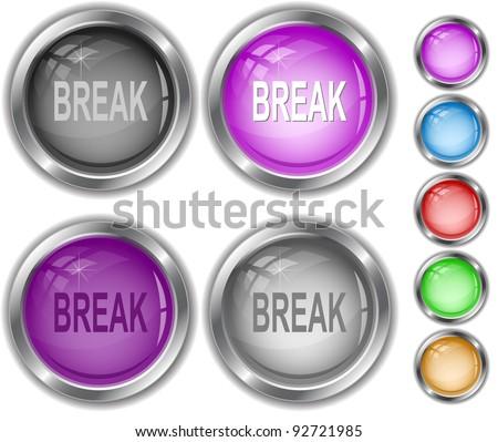 Break. Raster internet buttons. Vector version is in portfolio. - stock photo