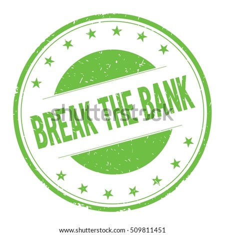 BREAK-THE-BANK stamp sign text word logo green.