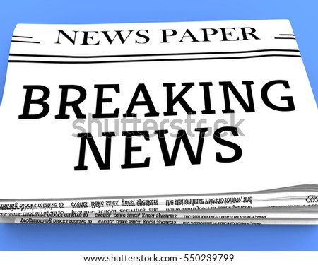 Breaking News Newspaper Means Current Newspapers 3d Rendering