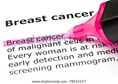 Breast cancer highlighted with pink marker. - stock photo