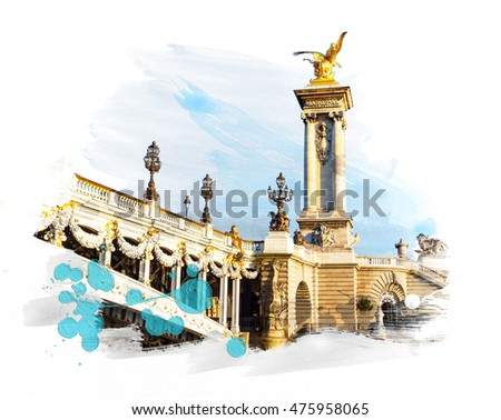 Bridge - Pont Alexandre III, Paris, France. Art with brushes and watercolors.