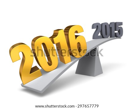 "Bright, gold ""2016"" weighs one end of a gray balance beam down while a gray ""2015"" sits high in the air on the other end. Focus is on 2016. Isolated on white."
