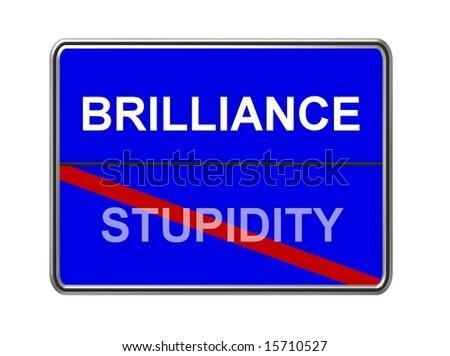 brilliance - stupidity road sign - stock photo
