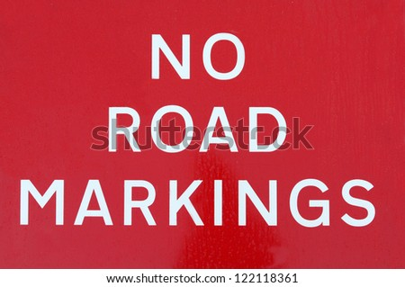 British No Road Markings road sign. - stock photo