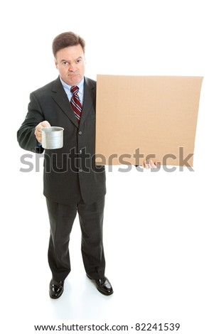 Broke, unemployed businessman begging, with a cardboard sign and a tin cup.  Full body isolated on white. - stock photo