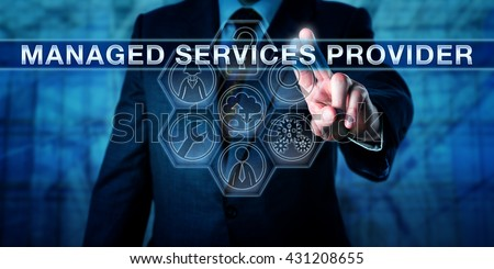 Broker pressing MANAGED SERVICES PROVIDER on an interactive virtual touch screen interface. IT concept and business outsourcing metaphor for providers of managed B2B integration and cloud services. - stock photo