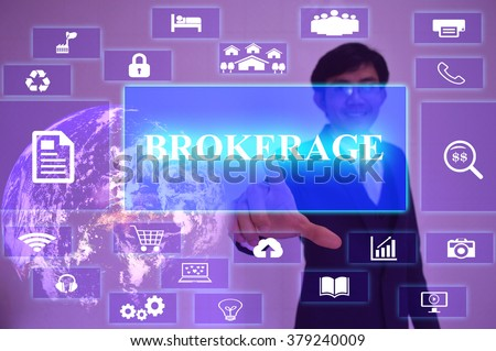 BROKERAGE concept  presented by  businessman touching on  virtual  screen ,image element furnished by NASA - stock photo